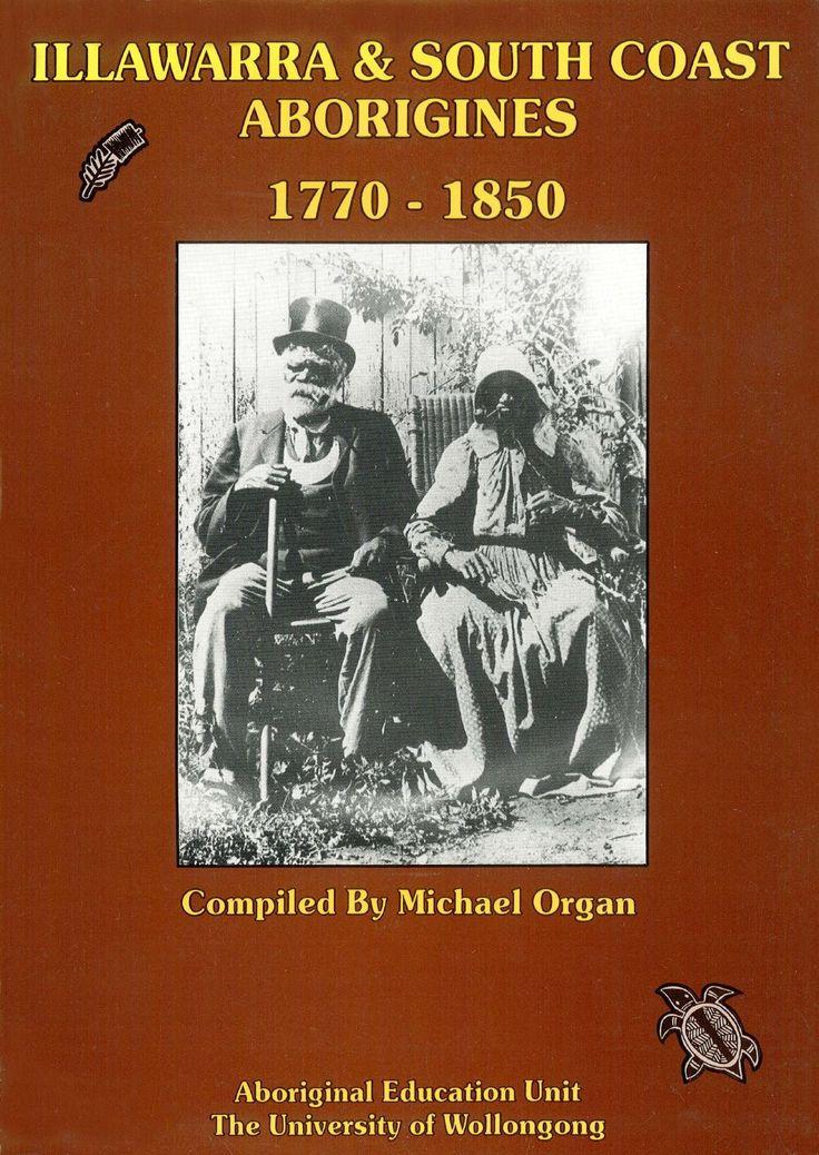 Michael Organ, Illawarra and South Coast Aborigines 1770-1850, Aboriginal Education Unit, University of Wollongong, 1990, 630p. Part 2 - pages 92-322.