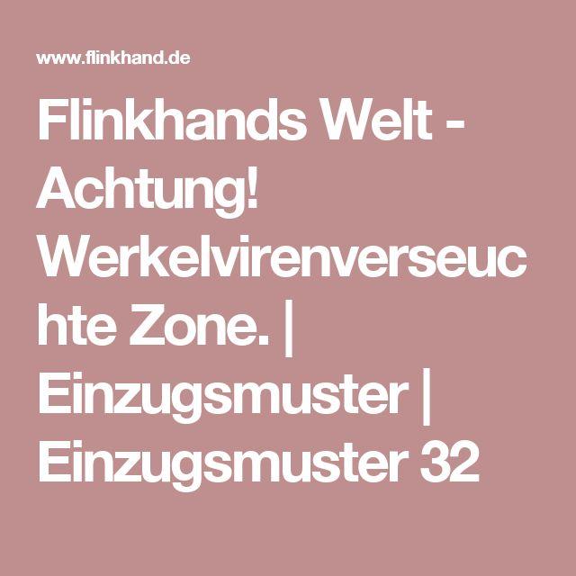 Flinkhands Welt - Achtung! Werkelvirenverseuchte Zone.   Einzugsmuster   Einzugsmuster 32