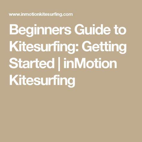 Beginners Guide to Kitesurfing: Getting Started | inMotion Kitesurfing