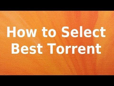 How to Select Best Torrent - Understanding Seeders and Leechers