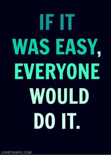 If it were easy, everyone would do it