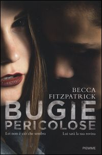 """""""Bugie pericolose"""" Becca Fitzpatrick (Piemme)"""