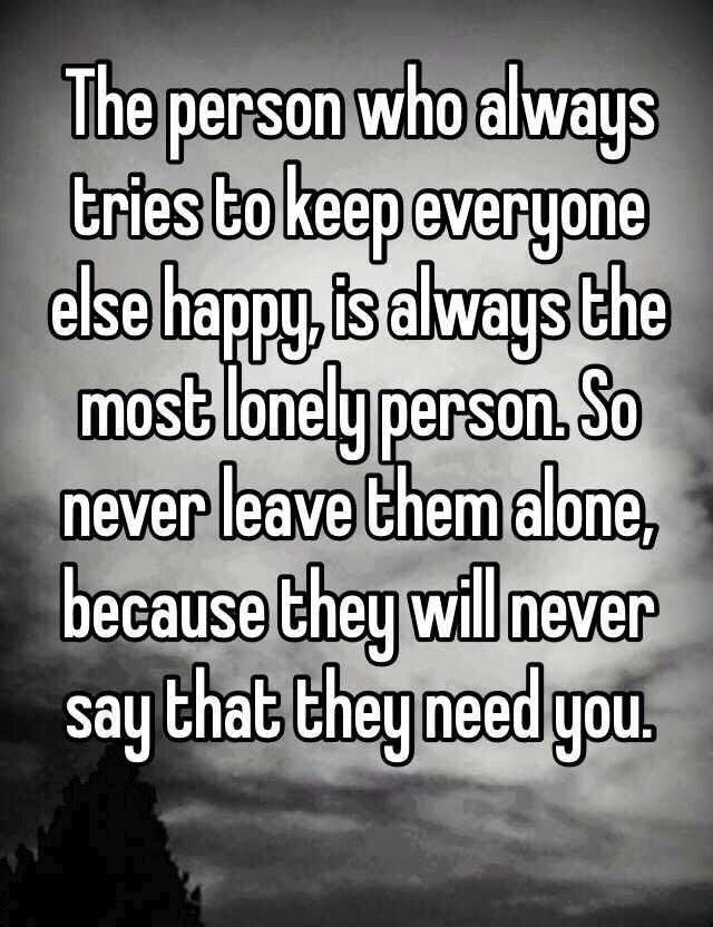 Actually need to learn to ask for help sometimes and stop trying to be the happy one all the time!