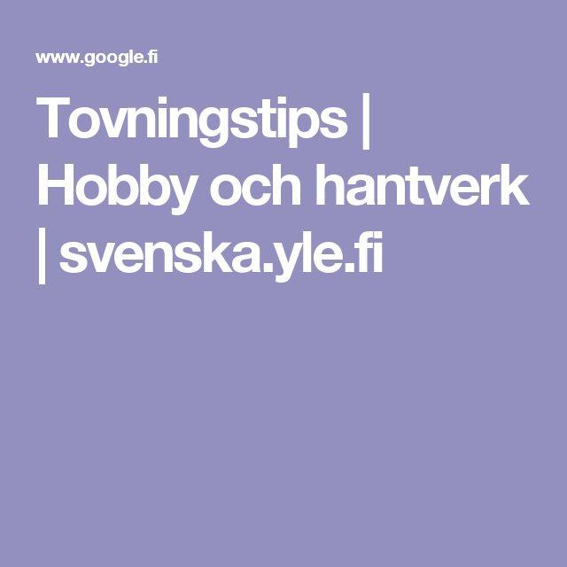 Tovningstips | Hobby och hantverk | svenska.yle.fi