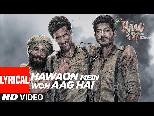 Hawaon Mein Woh Aag Hai Lyrical Video Song   Raag Desh   Kunal Kapoor Amit Sadh Mohit Marwah   lodynt.com  لودي نت فيديو شير
