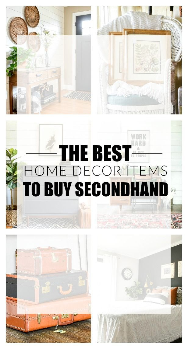 The Best Home Decor Items To Buy Secondhand Home Decor Items