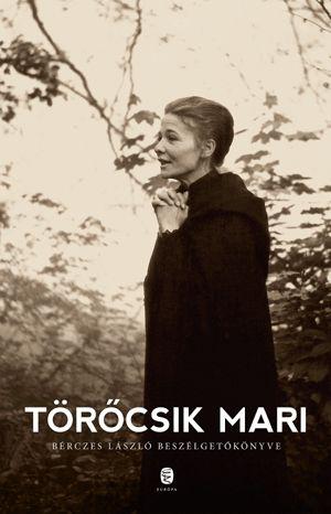 Törőcsik Mari; Bérczes László: Törőcsik Mari