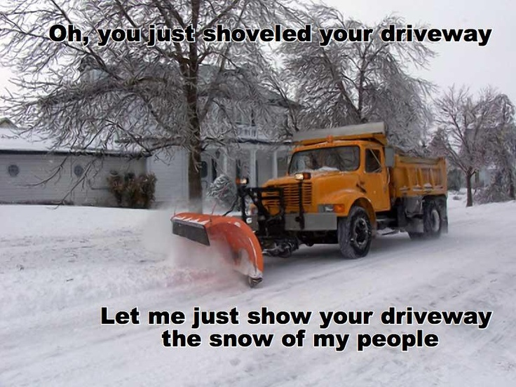 Please don't be THAT snowplow guy. | Winter: Love it. Hate it. It ...