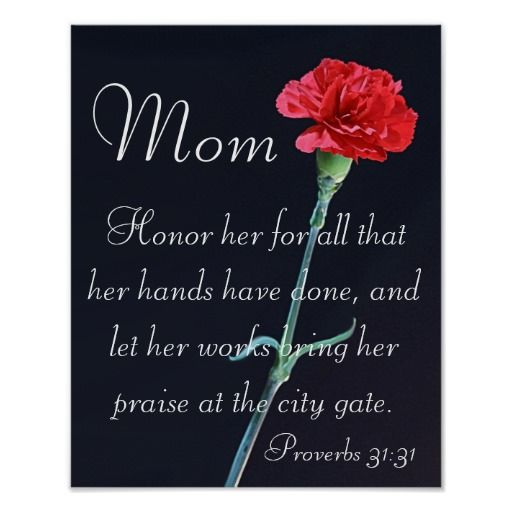"""Honor her for all that her hands have done, and let her works bring her praise at the city gate. Proverbs 31:31"" red carnation Mother's Day bible verse Proverbs Posters"