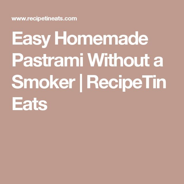 Easy Homemade Pastrami Without a Smoker | RecipeTin Eats