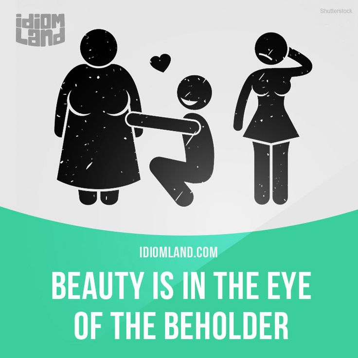 """Beauty is in the eye of the beholder"" means ""different people have different opinions about what or who is beautiful"". Example: It's true that beauty is in the eye of the beholder. I haven't found any of Mary's boyfriends attractive. #idiom #idioms #saying #sayings #phrase #phrases #expression #expressions #english #englishlanguage #learnenglish #studyenglish #language #vocabulary #dictionary #grammar #efl #esl #tesl #tefl #toefl #ielts #toeic #englishlearning #vocab #wordoftheday…"