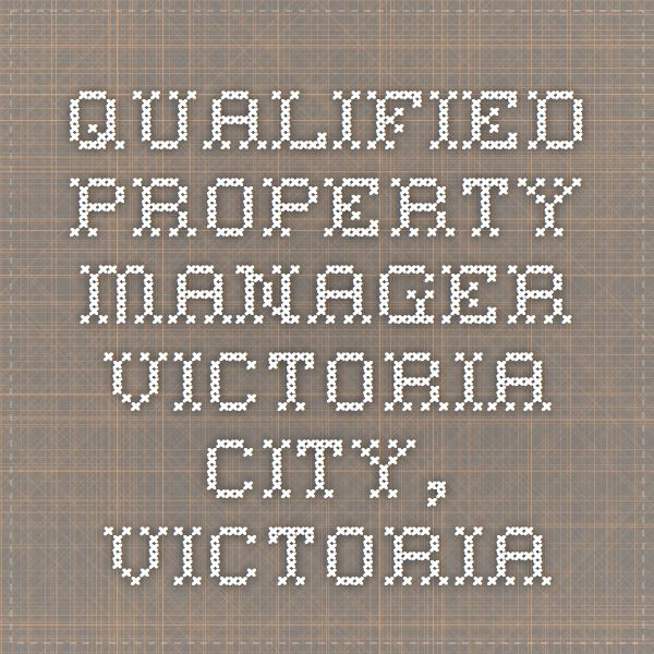 Qualified Property Manager Victoria City, Victoria