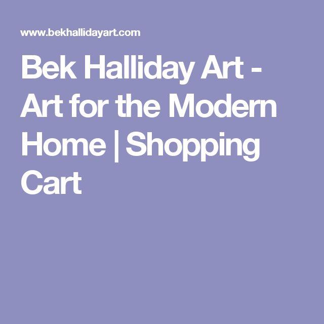 Bek Halliday Art - Art for the Modern Home | Shopping Cart