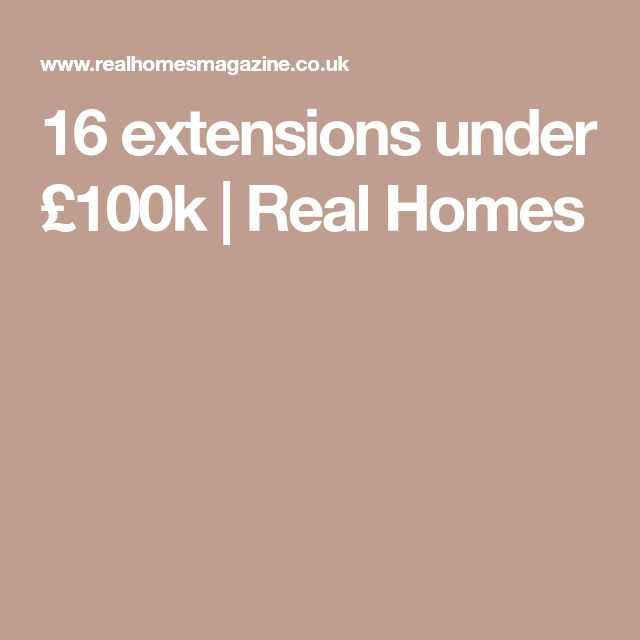 16 extensions under £100k | Real Homes