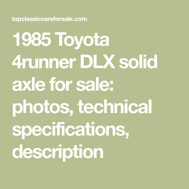 1985 Toyota 4runner DLX solid axle for sale: photos, technical specifications, description