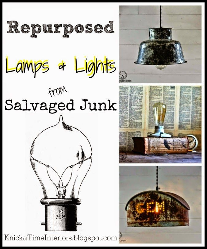 """Turn cast-off Junk into Unique Lamps Lights via KnickofTime.net (click """"View Site"""" to see all 7!)"""