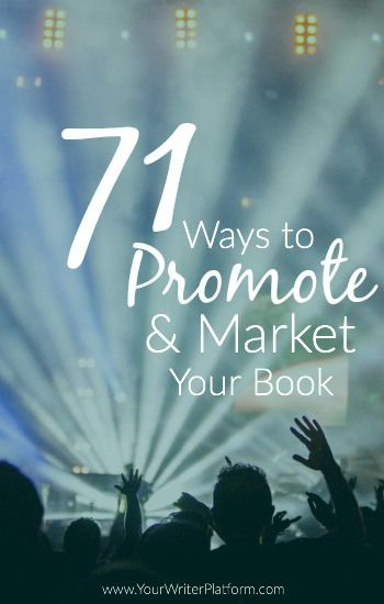 71 Ways to Promote & Market Your Book   Your WriterPlatform.com