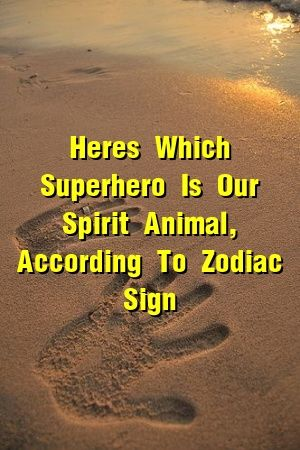 Here's Which Superhero Is Our Spirit Animal, According To Zodiac Sign