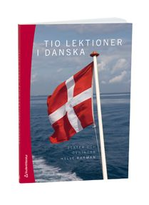 Ljudexempel, tester mm. Jag har beställt boken också.  Startsida - Tio lektioner i danska - Studentlitteratur