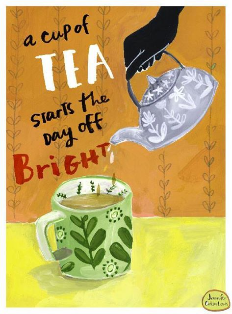 a cup of tea starts the day off bright