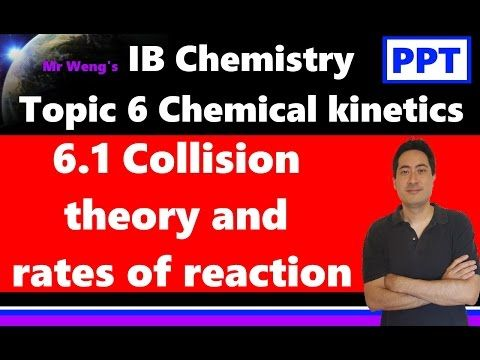 IB Chemistry Topic 6.1 Collision theory and rates of reaction - YouTube