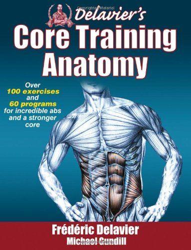 Delavier's Core Training Anatomy by Frederic Delavier,http://www.amazon.com/dp/1450413994/ref=cm_sw_r_pi_dp_PjUftb1M1AMD71K6