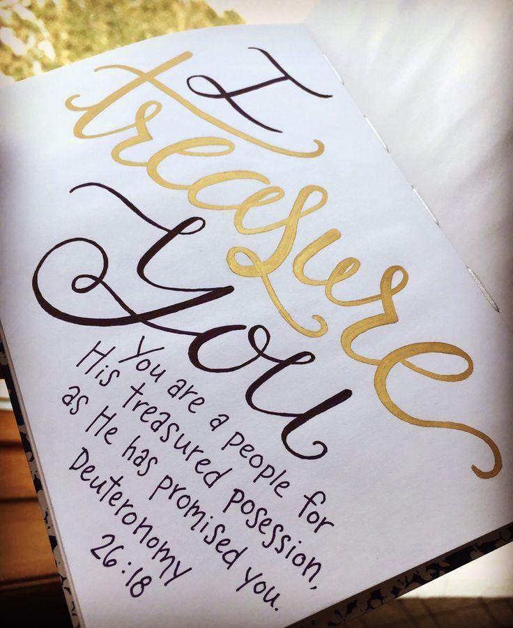 I treasure you! Deuteronomy 26:18