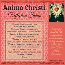 Line-by-Line prayer reflection: Anima Christi, Part 1 - Catholic Sistas