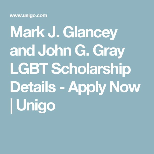 Mark J. Glancey and John G. Gray LGBT Scholarship Details - Apply Now | Unigo