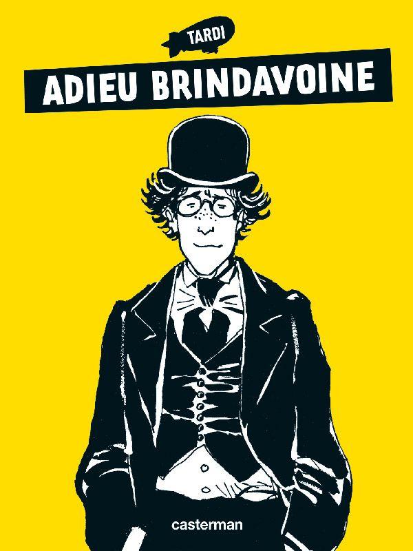 Adieu Brindavoine -consultable sur : http://bd.casterman.com/prepub_detail.cfm?ID=40231