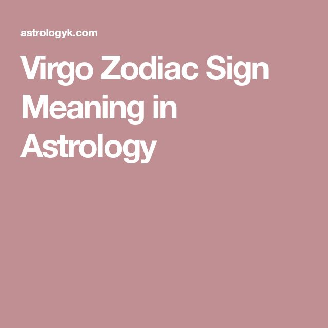 Virgo Zodiac Sign Meaning in Astrology