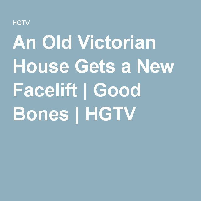 an old victorian house gets a new facelift good bones hgtv few of my favorite things pinterest victorian house hgtv and victorian - Good Bones