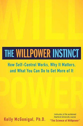 The Willpower Instinct: Harness the power of self-control with tips from The Willpower Instinct ($17), and train your brain for success.
