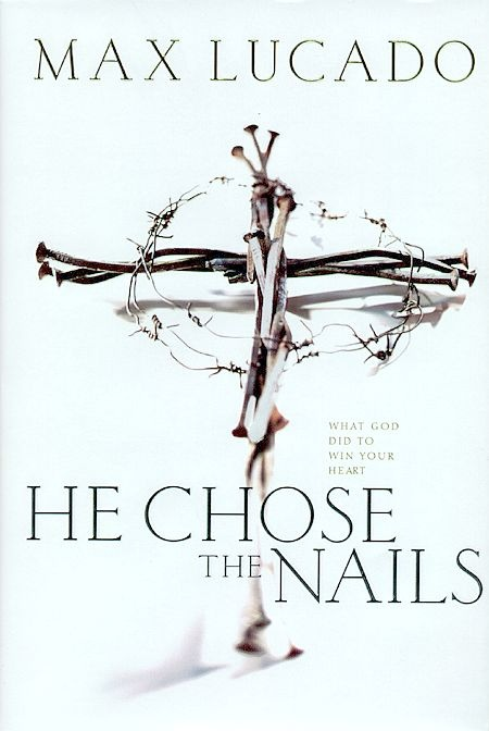 He Chose the Nails    Currently $17.00 - Reading a Max Lucado book is as comfortable as having coffee and conversation with a close friend. He Chose the Nails: What God Did to Win Your Heart is signature Lucado: warm, conversational storytelling blended with scripture, humor, and vulnerability.