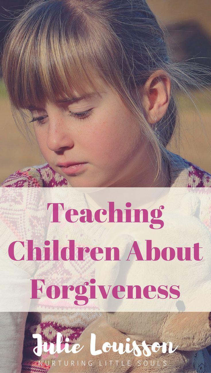 Teaching children about forgiveness. #julielouisson #spiritualparenting #forgiveness