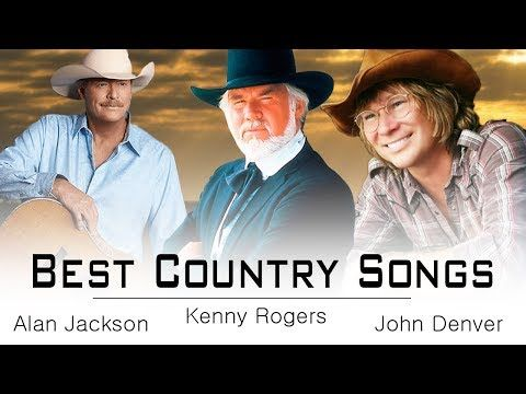 Kenny Rogers, Alan Jackson, John Denver : Greatest Hits - Best Classic Country Songs of All Time - YouTube