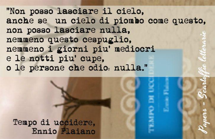 Unico libro di Ennio Flaiano, vincitore del Premio Strega, pubblicato nel 1947, da cui è stato tratto un film omonimo.  http://papers-candia.blogspot.it/2014/04/ennio-flaiano-tempo-di-uccidere.html