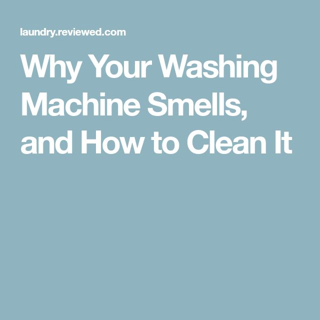 Why Your Washing Machine Smells, and How to Clean It