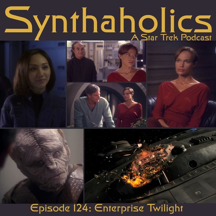 Synthaholics Episode 124: Enterprise Twilight Remember the Star Trek Enterprise Twilight where a space anomaly gave poor archer brain parasites that were out of phase with time?  This basically makes Archer like the guy in the movie Memento! Without being able to form new memories Archer can no longer command the Enterprise and this leads to many disasters. But before we get into the episode we talk about some of the props, costumes and ships that were shown off at San Diego Comic Con. Alas…
