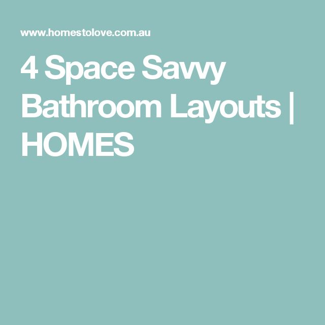 4 Space Savvy Bathroom Layouts | HOMES