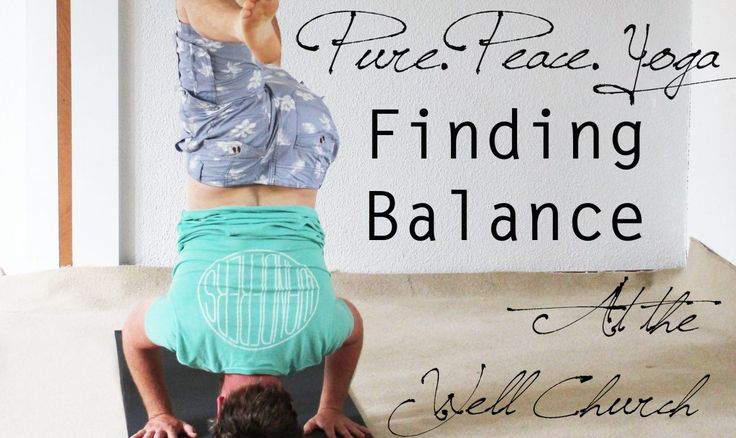 Pure.Peace.Yoga: Finding Balance at The Well Church - City Chronicles