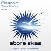 Etasonic - Tears For You (Original Mix) [Abora Skies] by Abora Recordings on SoundCloud
