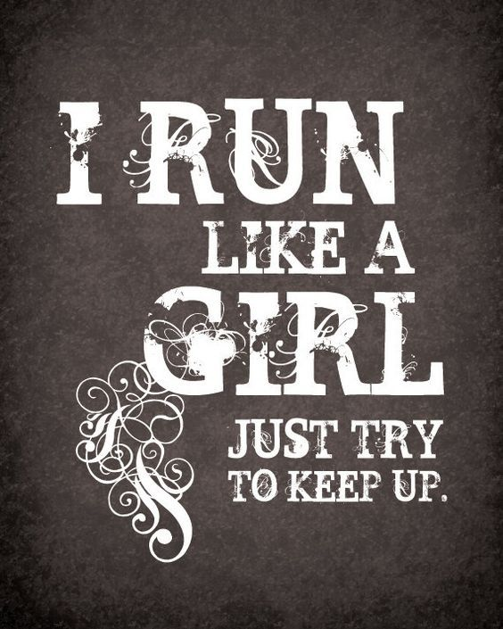 I run like a girl. Just try to keep it up | running quotes | | quotes for runners | | motivational quotes | | inspirational quotes | | quotes | #quotes #runningquotes #motivationalquotes https://www.runrilla.com/