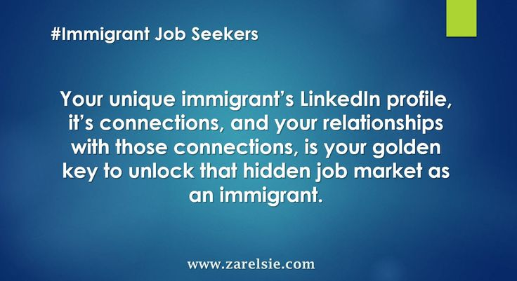 Your unique immigrant's LinkedIn profile, it's connections, and your relationships with those connections, is your golden key to unlock that hidden job market as an immigrant.