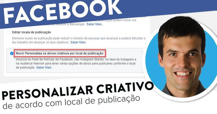 Anúncios FB: personalizar Ativos Criativos por Local de publicação. https://joaoalexandre.com/blogue/anuncios-personalizar-criativos-local-publicacao/