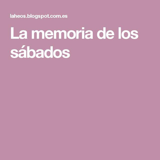 La memoria de los sábados
