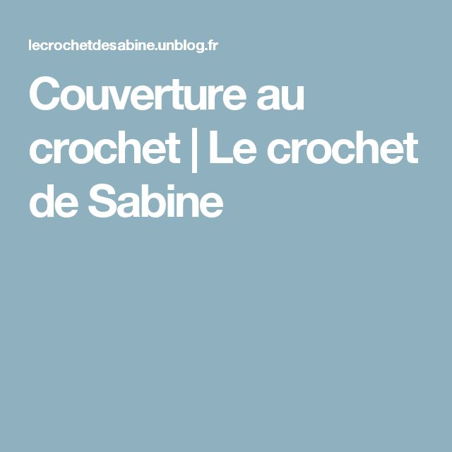 Couverture au crochet  |   Le crochet de Sabine