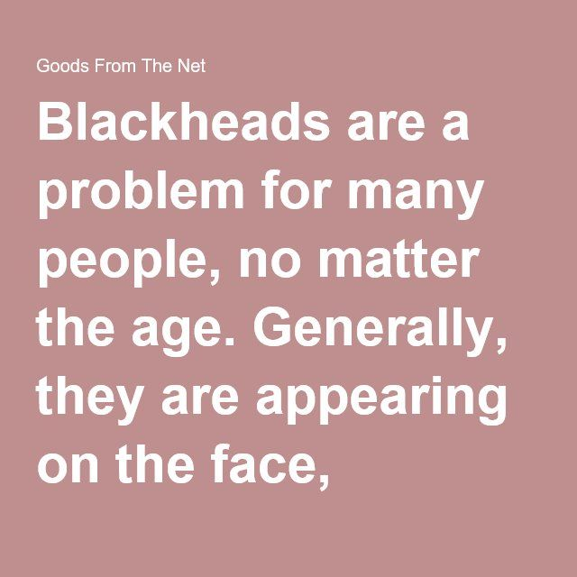 Blackheads are a problem for many people, no matter the age. Generally, they are appearing on the face, especially on the nose, and is formed after the pores are blocked due to the accumulation of dirt, sebum and keratin. Blackheads are not a threat to health, but gives a bad complexion. Fortunately there is a simple and effective trick, with which you can get rid of them! You need honey, a pinch of cinnamon and a few pieces of wool. Mix honey and cinnamon in a small bowl, then apply an…