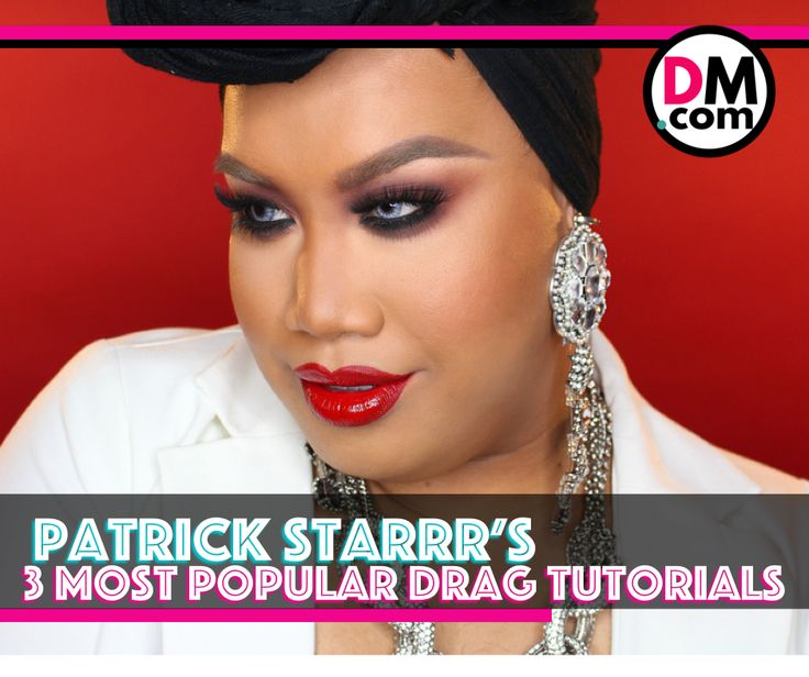three of the best 3 of the best drag queen makeup tutorials by patrick starrr starr