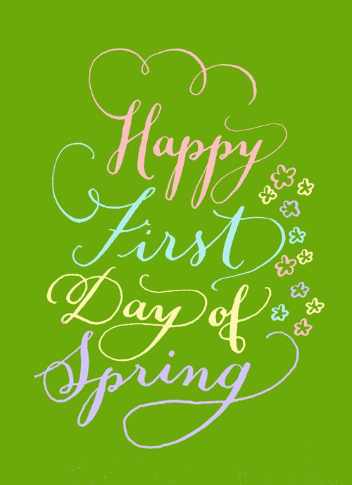 My birthday is the first day of Spring. <3